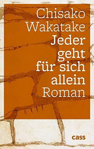 Buchseite und Rezensionen zu 'Jeder geht für sich allein: Roman' von Chisako Wakatake
