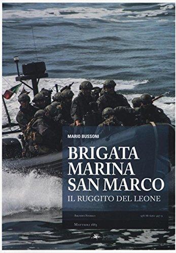 Brigata marina San Marco. Il ruggito del leone. Ediz. illustrata