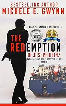 The Redemption of Joseph Heinz (The Checkpoint, Berlin Detective Series Book 3) by [Michele E. Gwynn, JC Clarke, M.E. Gwynn]