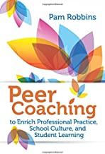 Peer Coaching to Enrich Professional Practice, School Culture, and Student Learning
