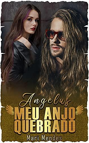 Angelus: Meu Anjo Quebrado (Série Malvados Livro 3)