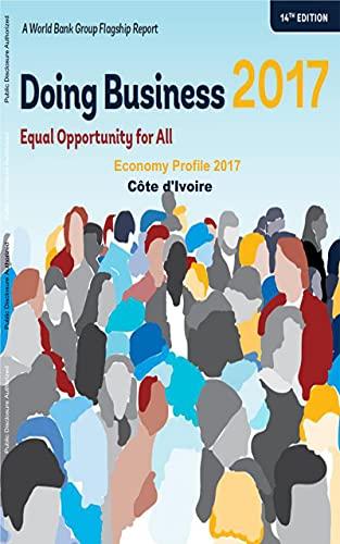 Doing Business Economy Profile 2017 : Côte d'Ivoire (English Edition)