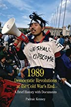 1989: Democratic Revolutions at the Cold War's End: A Brief History with Documents (The Bedford Series in History and Culture)