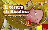 Il tesoro di Risolina. Una storia sul valore della diversità. Con CD Audio