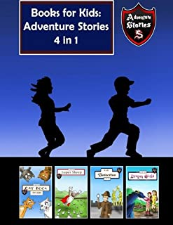 Books for Kids: Fantastic Kids' Adventure Stories in 1 Book (Kids' Adventure Stories 4 in 1)