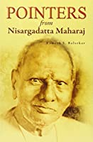 Pointers from Nisargadatta Maharaj: Maharaj Points to the Eternal Truth is Before Time Ever Was