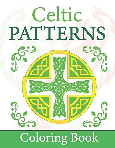 Celtic Patterns Coloring Book: Celtic inspirations coloring book