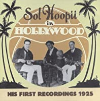 Sol Hoopii in Hollywood by Sol Hoopii (2007-07-17)