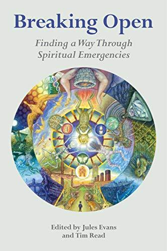 Breaking Open: Finding a Way Through Spiritual Emergencies