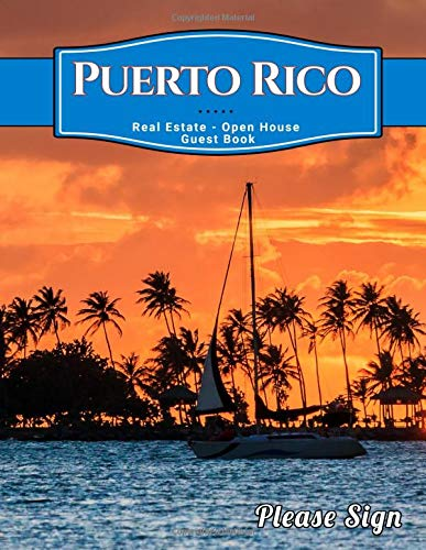 Puerto Rico Real Estate Open House Guest Book: Spaces for guests' names, phone numbers, email addresses and Real Estate Professional's notes.