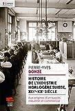 Histoire de l'industrie horlogère suisse, XIX-XXe siècle: Aux origines d'un succès industriel et commercial