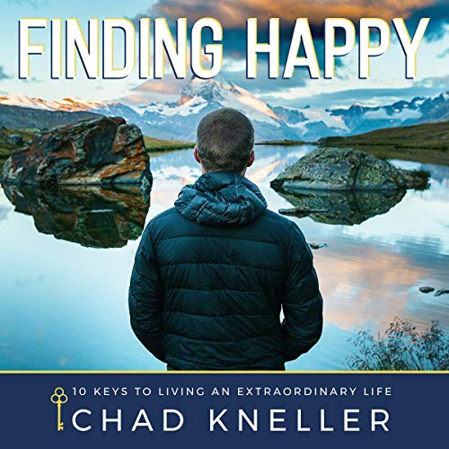 Finding Happy: 10 Keys to Living an Extraordinary Life audiobook cover art