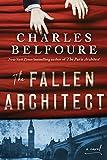 The Fallen Architect: A Novel - Charles Belfoure