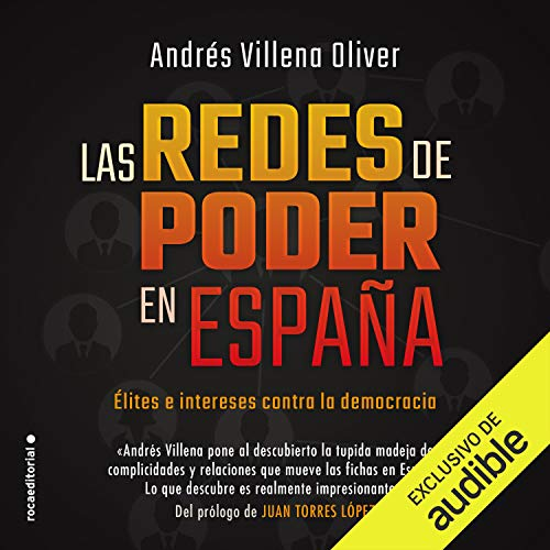 Las redes de poder en España (Edición audio Audible): Andrés Villena, Iván Gisbert, Audible Studios: Amazon.es: Títulos de Audible