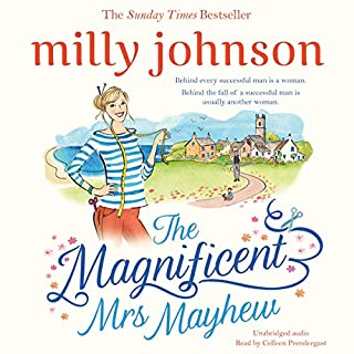 The Magnificent Mrs. Mayhew                   By:                                                                                                                                 Milly Johnson                               Narrated by:                                                                                                                                 Colleen Prendergast                      Length: 11 hrs and 14 mins     166 ratings     Overall 4.7