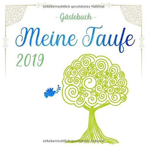 Meine Taufe 2019 - Gästebuch: Farbiges Gästebuch und Erinnerungsalbum zum Eintragen zur Taufe,...