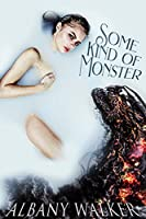 Some Kind of Monster (Friends with the Monsters Book 2)