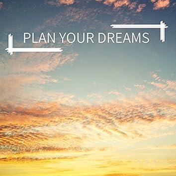 Plan Your Dreams