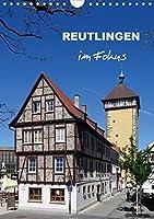 Reutlingen im Fokus (Wandkalender 2021 DIN A4 hoch): Ein Streifzug durch die Stadt am Albrand (Monatskalender, 14 Seiten )