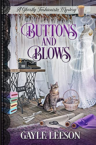 Buttons and Blows: A Ghostly Fashionista Mystery (Ghostly Fashionista Mystery Series Book 4) by [Gayle Leeson]