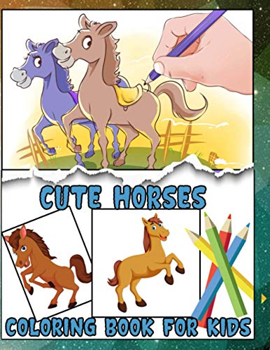 Cute Horse Coloring Book For Kids: The Ultimate Cute and Fun Horse and Pony Colouring Book For Girls and Boys