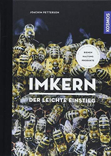 Imkern - Der leichte Einstieg: (Störer:) Bienen, Haltung, Produkte
