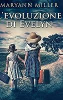 L'evoluzione di Evelyn: Edizione Rilegata A Caratteri Grandi