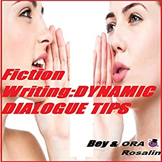 Fiction Writing: Dynamic Dialogue Tips, Writing Dialogue Format, Writing Examples audiobook cover art