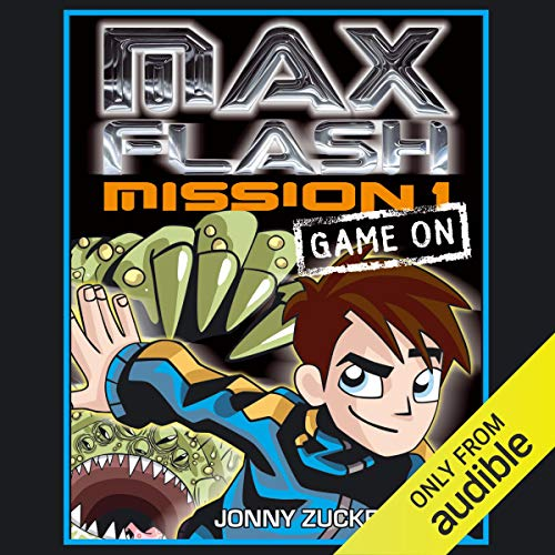 Max Flash Mission 1     Game On              By:                                                                                                                                 Jonny Zucker                               Narrated by:                                                                                                                                 Toby Longworth                      Length: 1 hr and 31 mins     2 ratings     Overall 1.5