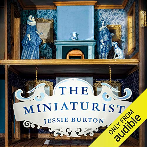 The Miniaturist                   By:                                                                                                                                 Jessie Burton                               Narrated by:                                                                                                                                 Jessie Burton                      Length: 11 hrs and 55 mins     1,969 ratings     Overall 4.0