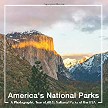 America's National Parks: America's National Parks Book: A Photographic Tour of All 61 National Parks of the USA
