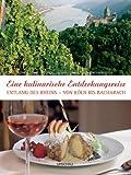 Eine kulinarische Entdeckungsreise entlang des Rheins - von Köln bis Bacharach