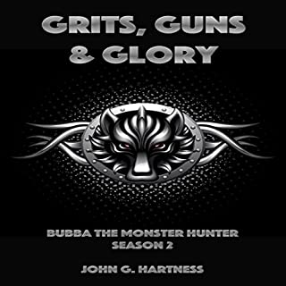Grits, Guns & Glory     Bubba the Monster Hunter, Season 2              By:                                                                                                                                 John G. Hartness                               Narrated by:                                                                                                                                 John Solo                      Length: 12 hrs and 55 mins     417 ratings     Overall 4.4