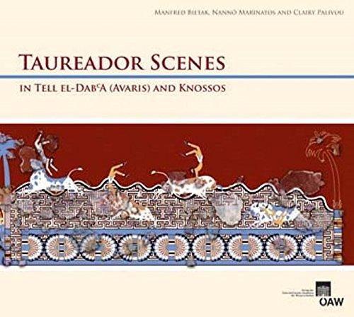 Taureador Scenes in Tell El-Dab'a (Avaris) and Knossos (Denkschriften Der Gesamtakademie)