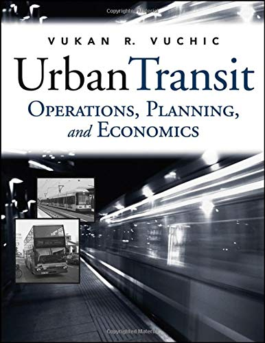 Download Urban Transit: Operations, Planning, and Economics 0471632651
