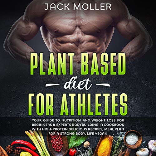 Plant Based Diet for Athletes audiobook cover art