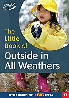 The Little Book of Outside in All Weathers: Little Books with Big Ideas (17)