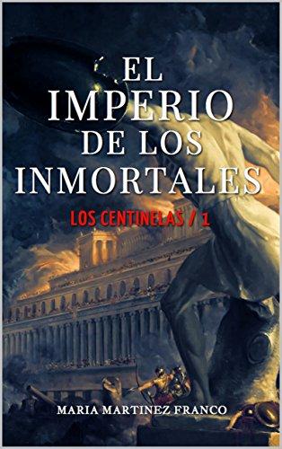 El Imperio de los Inmortales: Los centinelas/1