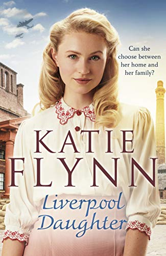Liverpool Daughter: A heart-warming wartime story (The Liverpool Sisters Book 1)