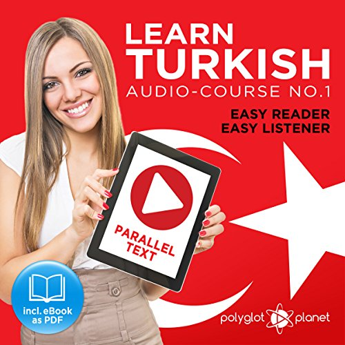 Learn Turkish | Easy Reader | Easy Listener | Parallel Text Audio Course No. 1 Audiobook By Polyglot Planet cover art