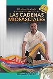 Las Cadenas Miofasciales | Fisioterapia | Osteopatía | Yoga | Dolor: El Método para tratar y prevenir el origen del dolor, enfocado a los especialistas de la salud