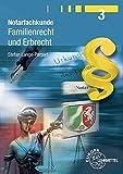 Notarfachkunde - Familienrecht und Erbrecht: Band 3 - Stefan Lange-Parpart