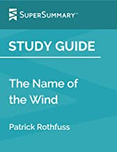 Study Guide: The Name of the Wind by Patrick Rothfuss (SuperSummary)