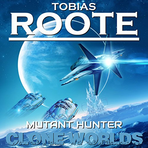 Mutant Hunter (Clone Worlds) audiobook cover art
