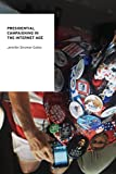 Presidential Campaigning in the Internet Age (Oxford Studies in Digital Politics)