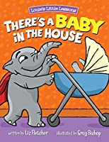 There's a Baby in the House: Best New Baby Book for Toddlers