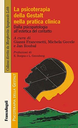 La psicoterapia della Gestalt nella pratica clinica. Dalla psicopatologia all'estetica del contatto