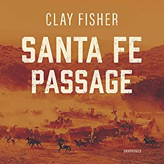 Santa Fe Passage                   By:                                                                                                                                 Clay Fisher                               Narrated by:                                                                                                                                 John Lescault                      Length: 8 hrs and 4 mins     2 ratings     Overall 4.0