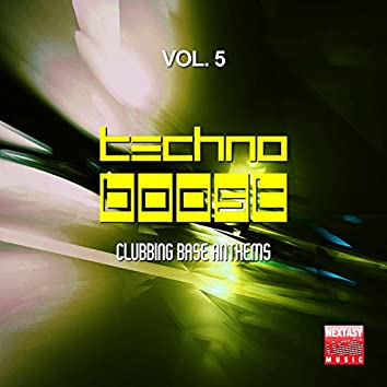Techno Boost, Vol. 5 (Clubbing Base Anthems)