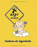 BABY ON BOARD: CUADERNO DE SEGUIMIENTO | REGISTRA LA ACTIVIDAD DE TU BEBÉ: COMIDAS, SUEÑO, PAÑALES, CONTROL DE FIEBRE Y VACUNAS Y MÁS | Regalo especial para embarazadas, madres o padres.